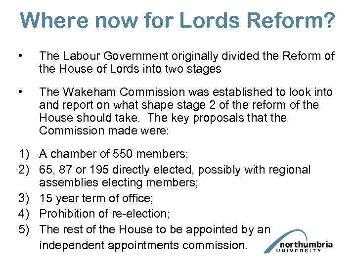 Where now for Lords Reform? • The Labour Government originally divided the Reform of