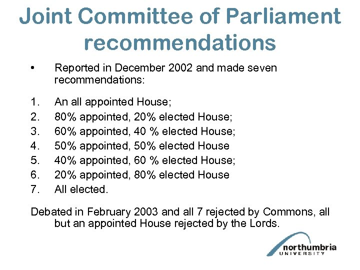 Joint Committee of Parliament recommendations • Reported in December 2002 and made seven recommendations: