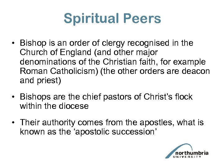 Spiritual Peers • Bishop is an order of clergy recognised in the Church of