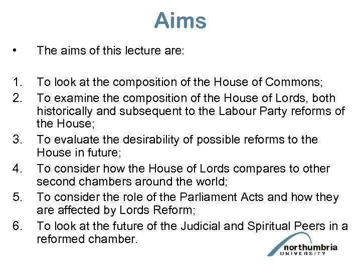 Aims • The aims of this lecture are: 1. 2. To look at the
