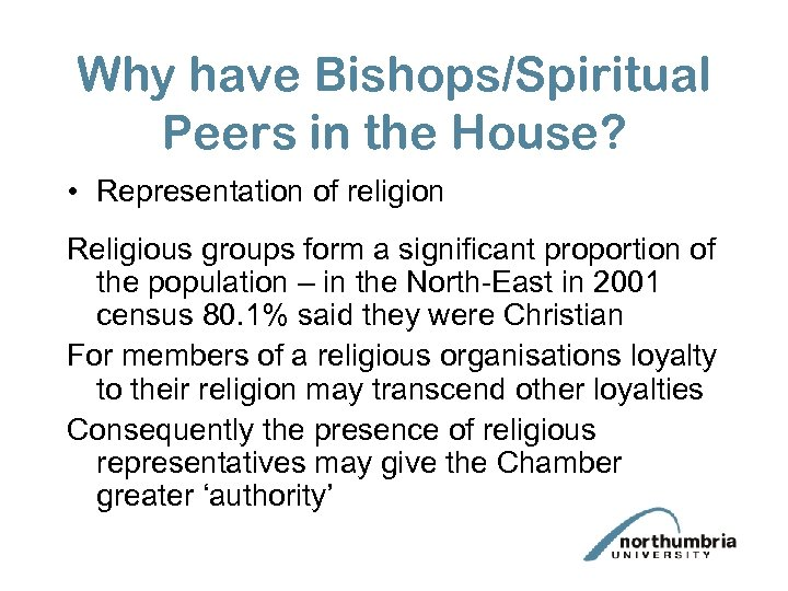 Why have Bishops/Spiritual Peers in the House? • Representation of religion Religious groups form