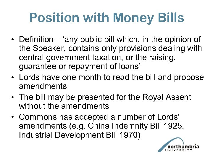 Position with Money Bills • Definition – 'any public bill which, in the opinion