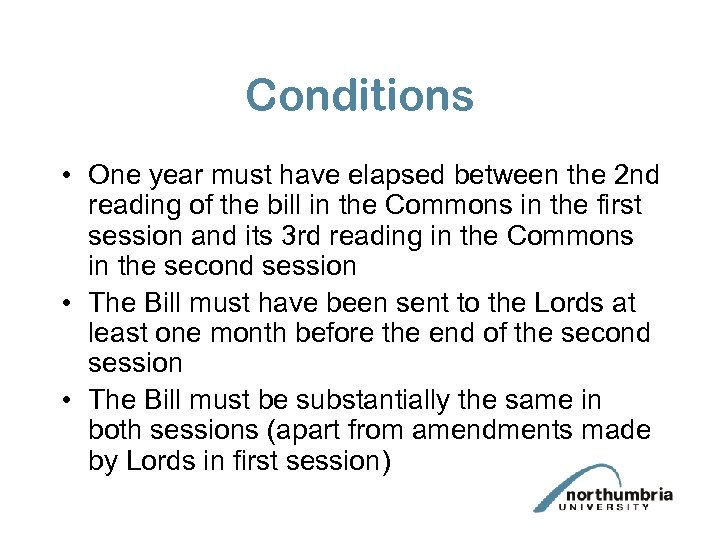 Conditions • One year must have elapsed between the 2 nd reading of the