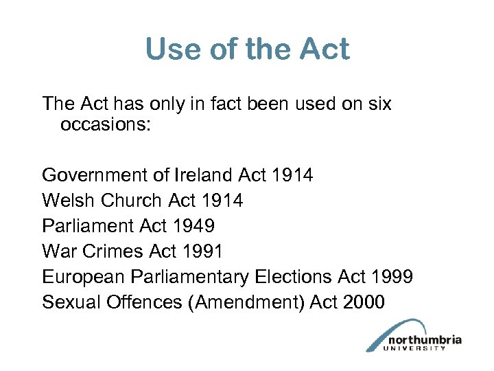 Use of the Act The Act has only in fact been used on six