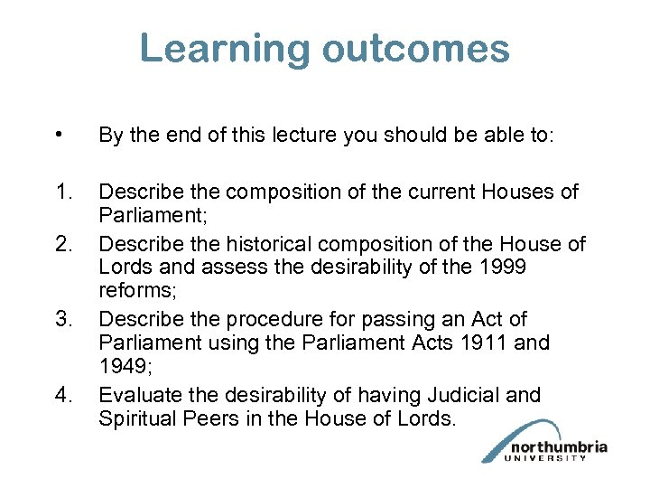 Learning outcomes • By the end of this lecture you should be able to:
