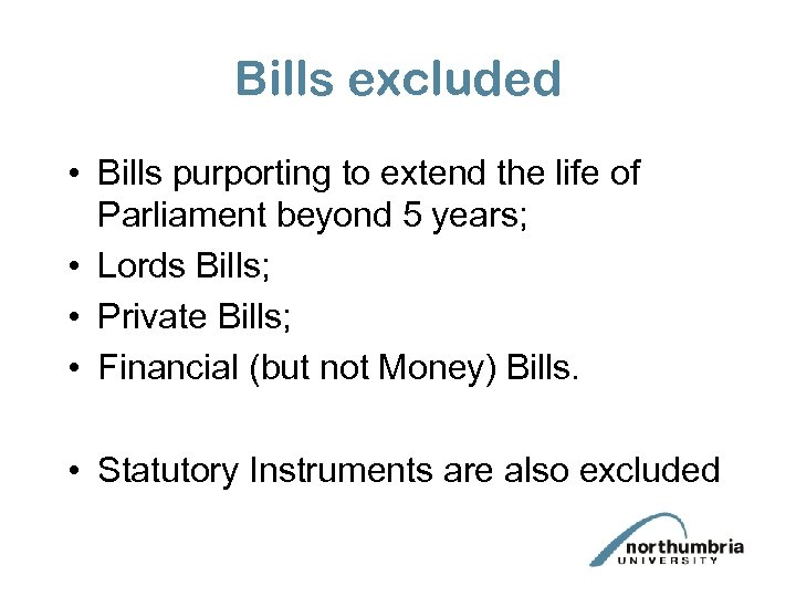 Bills excluded • Bills purporting to extend the life of Parliament beyond 5 years;