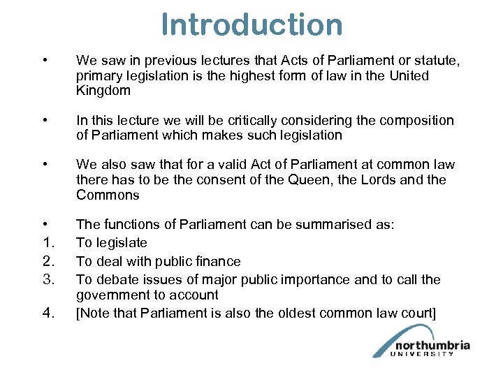 Introduction • We saw in previous lectures that Acts of Parliament or statute, primary