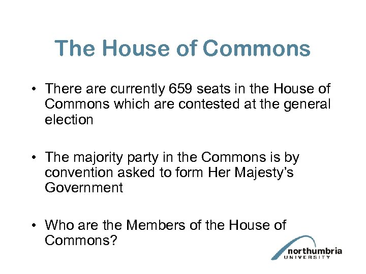 The House of Commons • There are currently 659 seats in the House of