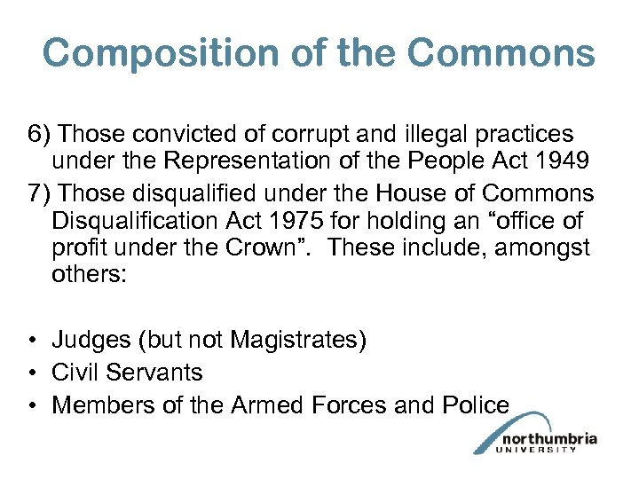 Composition of the Commons 6) Those convicted of corrupt and illegal practices under the