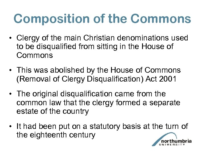 Composition of the Commons • Clergy of the main Christian denominations used to be