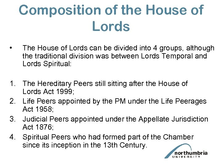 Composition of the House of Lords • The House of Lords can be divided