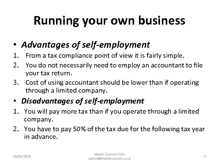 Running your own business • Advantages of self-employment 1. From a tax compliance point