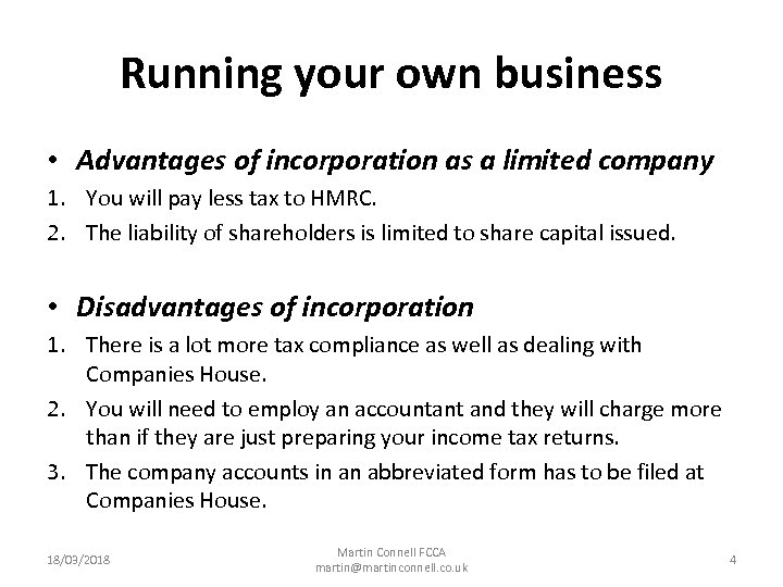 Running your own business • Advantages of incorporation as a limited company 1. You
