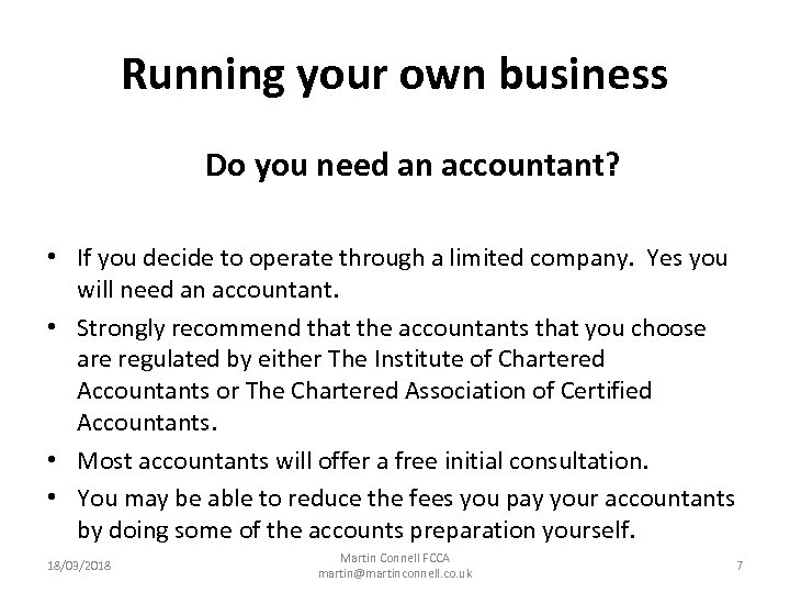 Running your own business Do you need an accountant? • If you decide to
