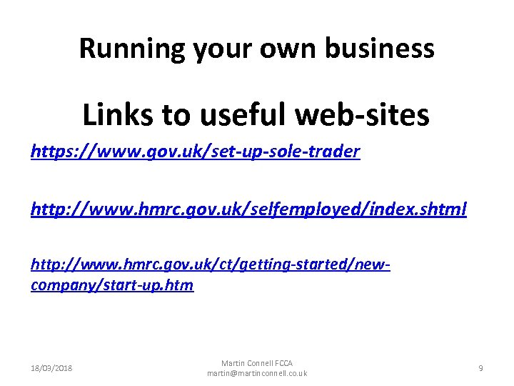 Running your own business Links to useful web-sites https: //www. gov. uk/set-up-sole-trader http: //www.