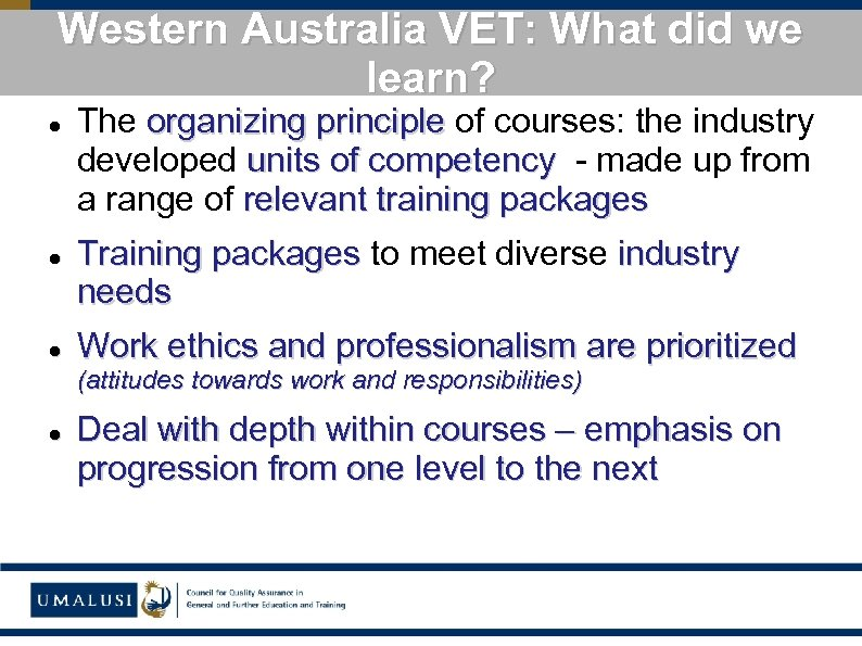 Western Australia VET: What did we learn? The organizing principle of courses: the industry