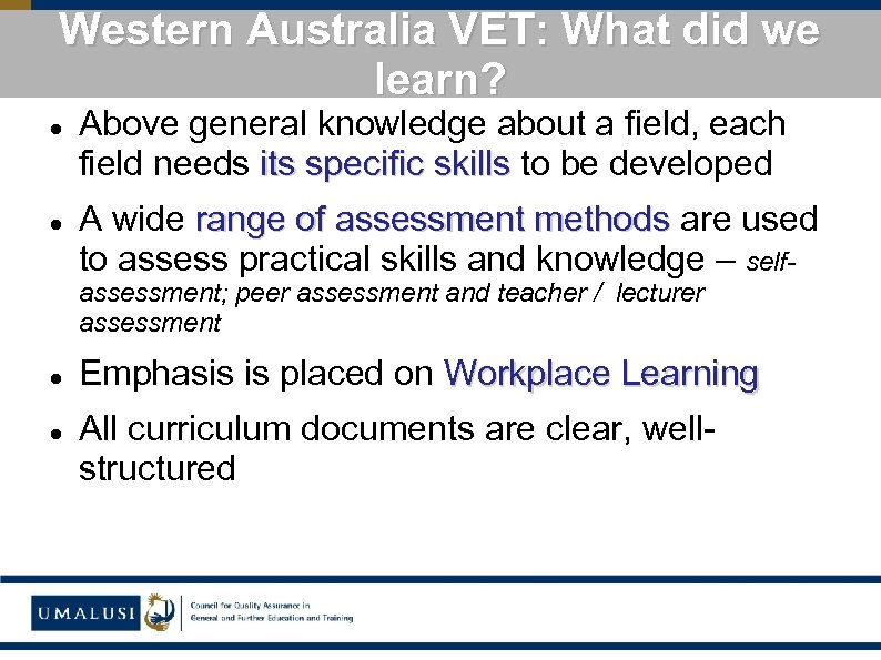 Western Australia VET: What did we learn? Above general knowledge about a field, each