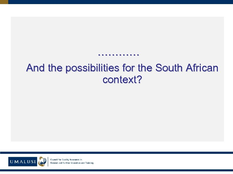……. ………… And the possibilities for the South African context?