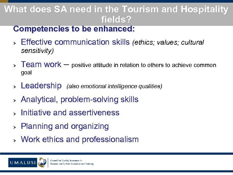What does SA need in the Tourism and Hospitality fields? Competencies to be enhanced:
