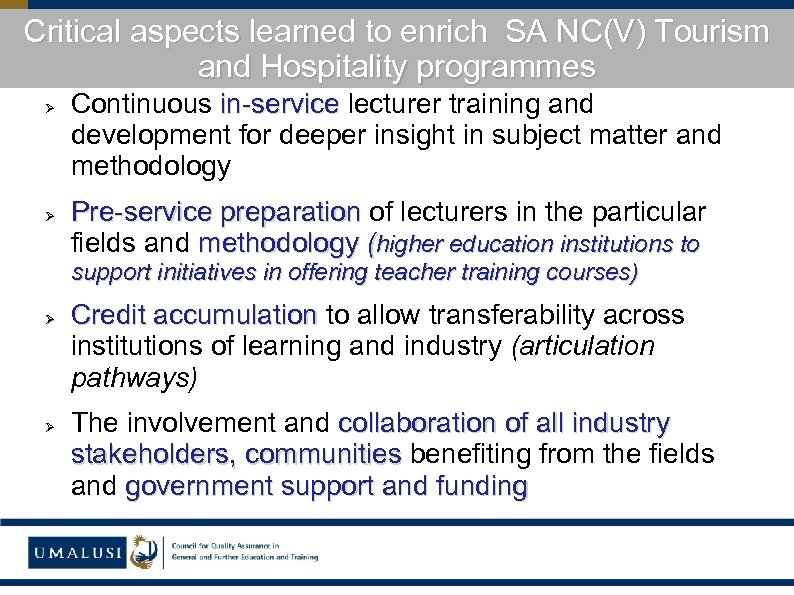 Critical aspects learned to enrich SA NC(V) Tourism and Hospitality programmes Ø Ø Continuous
