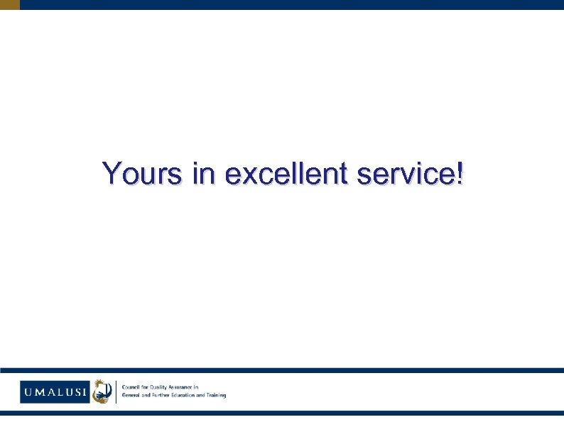 Yours in excellent service!