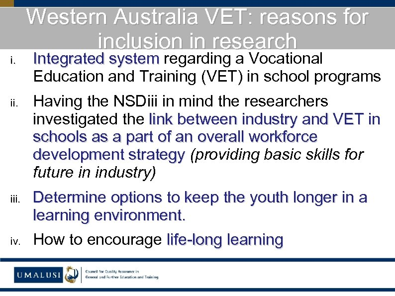 Western Australia VET: reasons for inclusion in research i. Integrated system regarding a Vocational