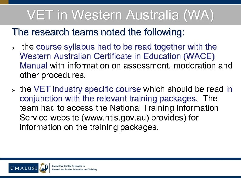 VET in Western Australia (WA) The research teams noted the following: Ø Ø the