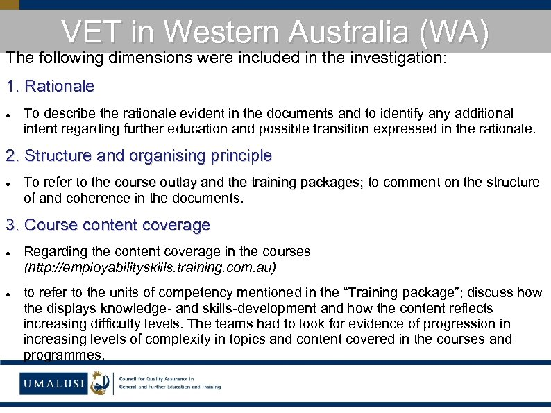 VET in Western Australia (WA) The following dimensions were included in the investigation: 1.