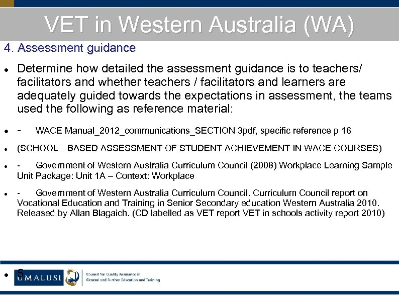 VET in Western Australia (WA) 4. Assessment guidance Determine how detailed the assessment guidance