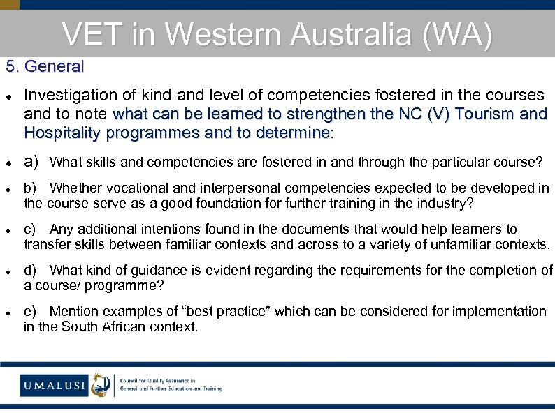 VET in Western Australia (WA) 5. General Investigation of kind and level of competencies