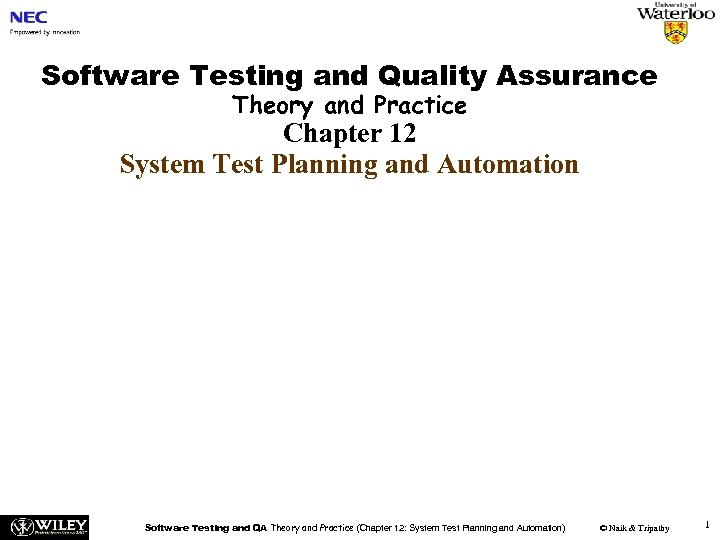 Software Testing and Quality Assurance Theory and Practice Chapter 12 System Test Planning and