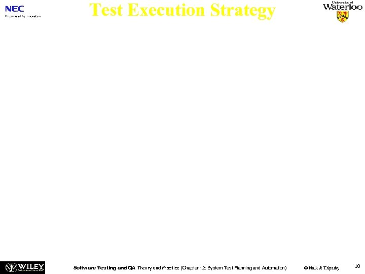 Test Execution Strategy n n The processes of system test execution, defect detection, and