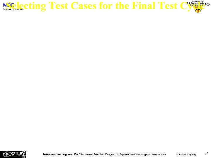 Selecting Test Cases for the Final Test Cycle Test cases are selected in three