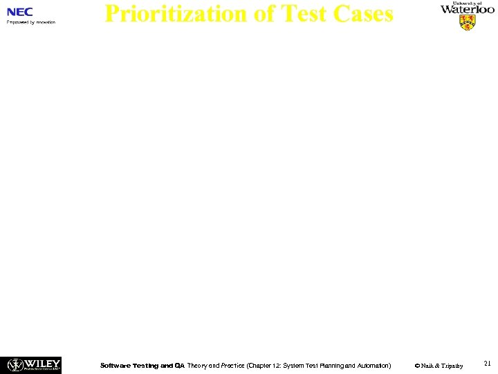 Prioritization of Test Cases n n Prioritization of test cases means ordering the execution