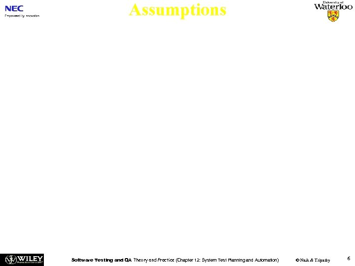 Assumptions n The assumptions section describes the areas for which test cases will not