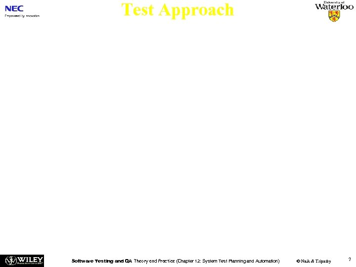 Test Approach n The test approach section describes the following aspect of the testing