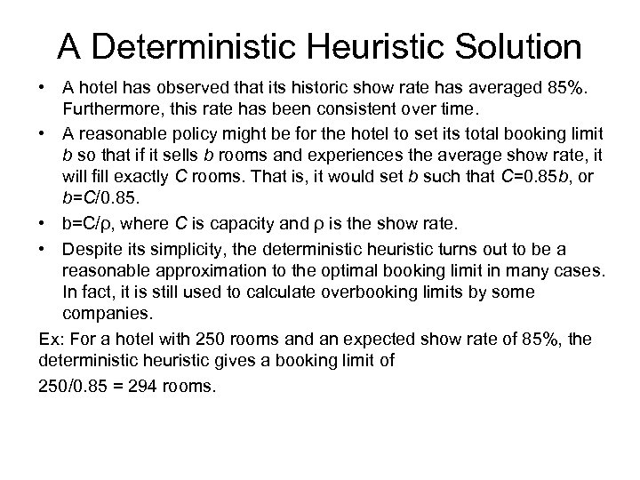 A Deterministic Heuristic Solution • A hotel has observed that its historic show rate