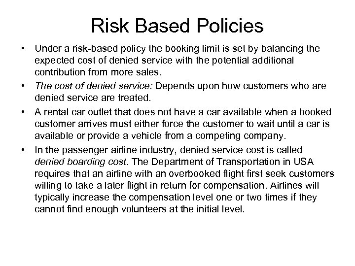 Risk Based Policies • Under a risk-based policy the booking limit is set by