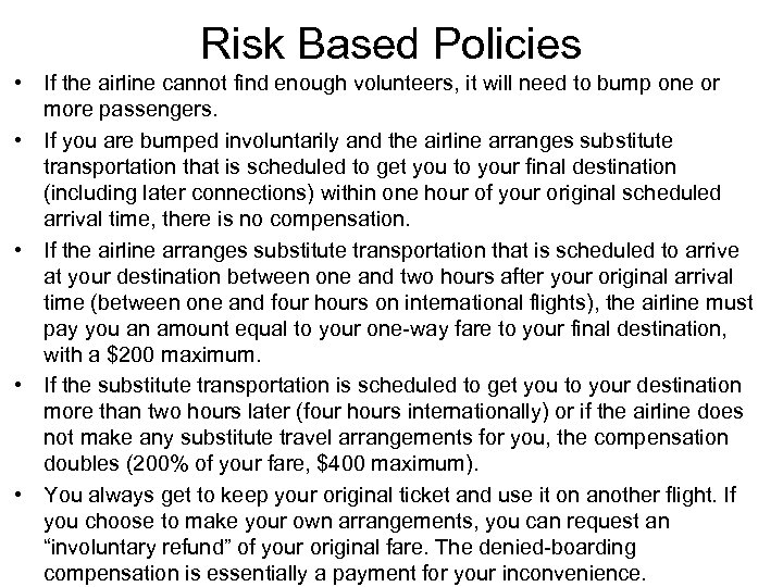 Risk Based Policies • If the airline cannot find enough volunteers, it will need