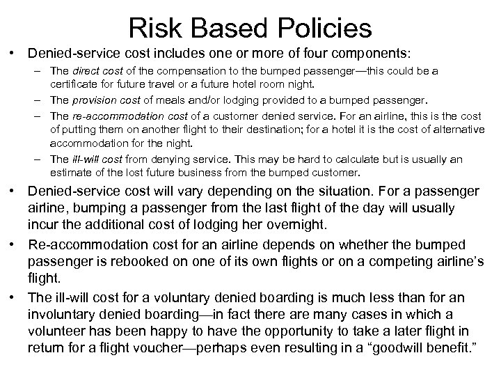 Risk Based Policies • Denied-service cost includes one or more of four components: –