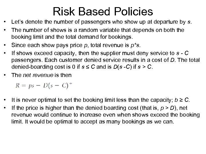 Risk Based Policies • Let's denote the number of passengers who show up at