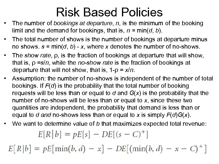 Risk Based Policies • The number of bookings at departure, n, is the minimum