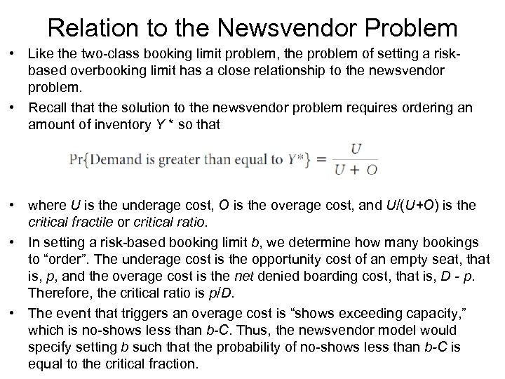 Relation to the Newsvendor Problem • Like the two-class booking limit problem, the problem