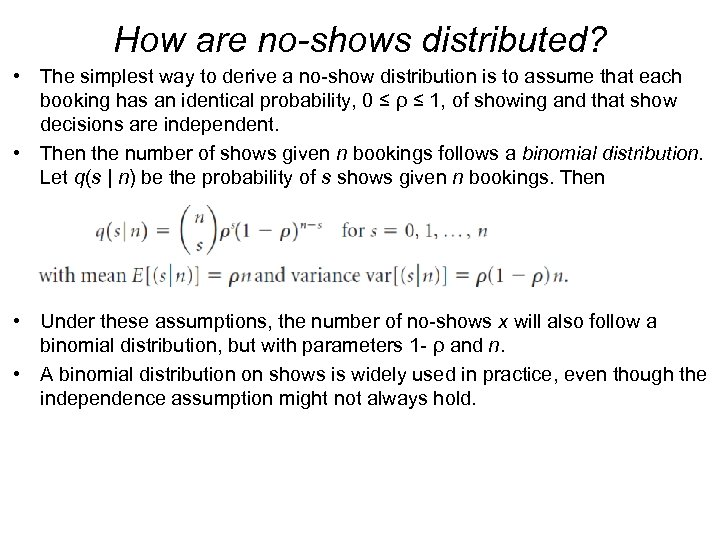 How are no-shows distributed? • The simplest way to derive a no-show distribution is