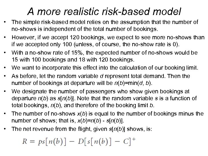A more realistic risk-based model • The simple risk-based model relies on the assumption