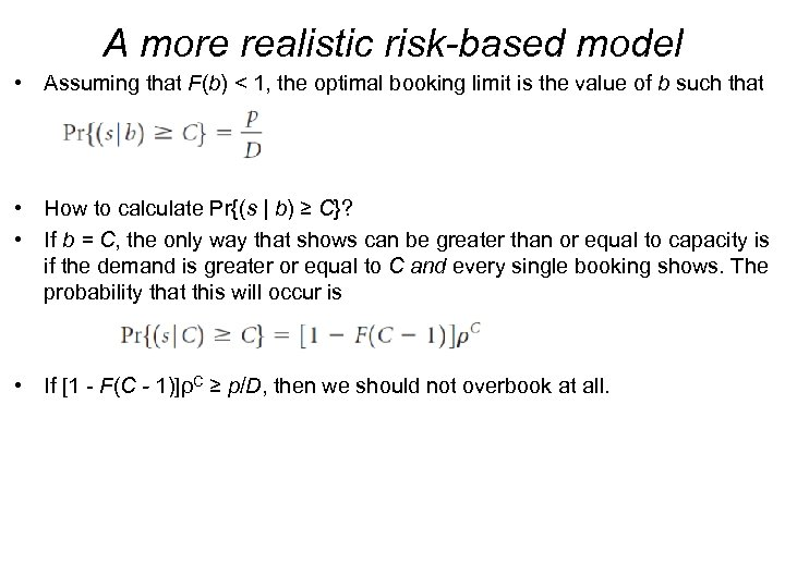 A more realistic risk-based model • Assuming that F(b) < 1, the optimal booking