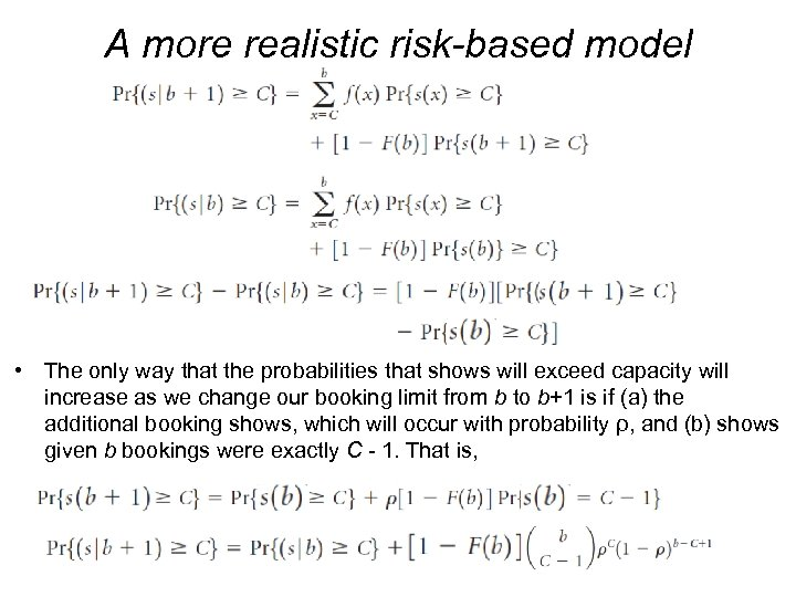 A more realistic risk-based model • The only way that the probabilities that shows