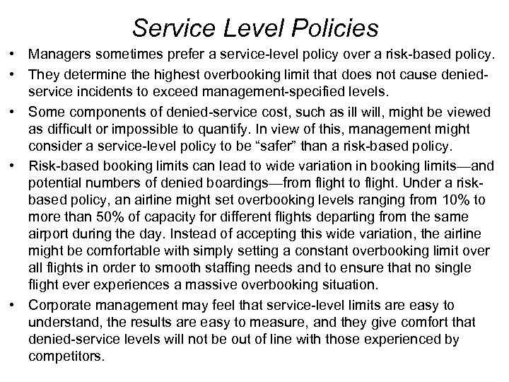 Service Level Policies • Managers sometimes prefer a service-level policy over a risk-based policy.