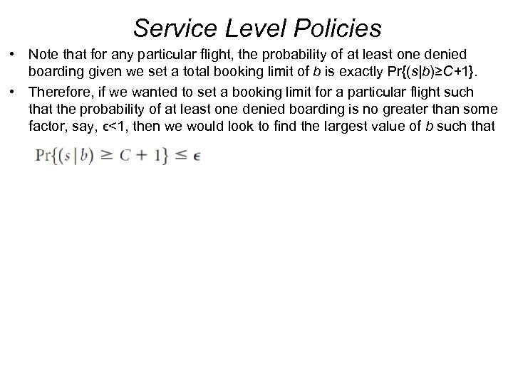 Service Level Policies • Note that for any particular flight, the probability of at