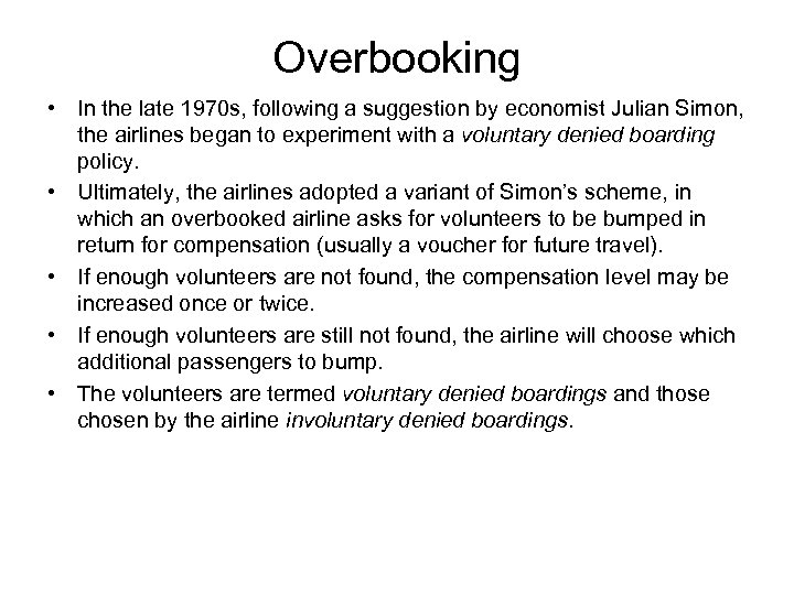 Overbooking • In the late 1970 s, following a suggestion by economist Julian Simon,